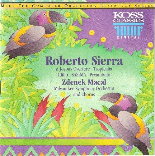 Roberto Sierra: Sasima / Joyous Overture / Tropicalia / Idilio / Preámbulo
