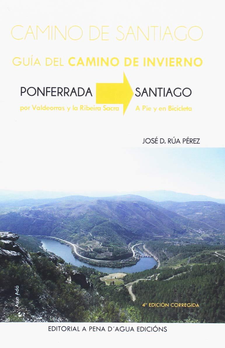 Guía Del Camino De Invierno Guías del Camino de Invierno a Santiago: Amazon.es: Rúa Pérez, José D., Arias Arias, Asuncion, Adá, Asun: Libros