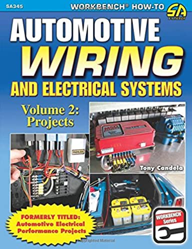 automotive wiring and electrical systems vol 2 projects tony rh amazon com Home Wiring Diagrams Book Home Electrical Wiring Books