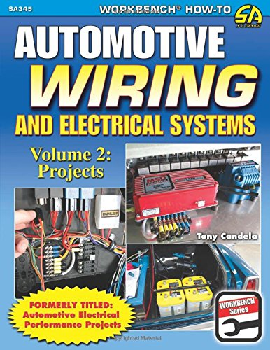 - Automotive Wiring and Electrical Systems Vol. 2: Projects