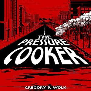 The Pressure Cooker Audiobook