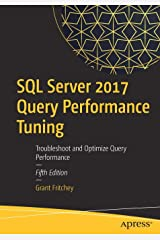 SQL Server 2017 Query Performance Tuning: Troubleshoot and Optimize Query Performance Paperback