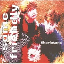 Some Friendly by Charlatans UK, Charlatans U.K., The (1998-06-23)