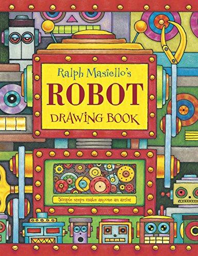Ralph Masiellos Robot Drawing Book (Ralph Masiellos Drawing Books) Ralph Masiello