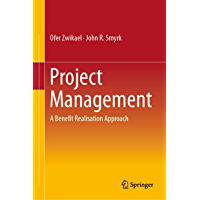 Project Management: A Benefit Realisation Approach