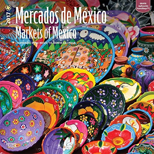 2017 Monthly Wall Calendar - Mercados de Mexico Markets of Mexico