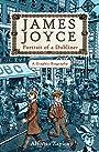 James Joyce: Portrait of a Dubliner—A Graphic Biography