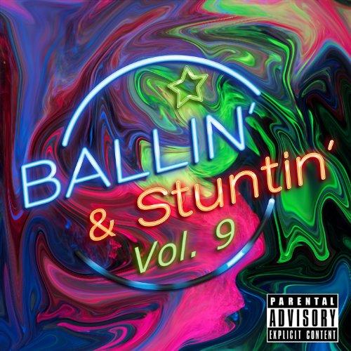 Ballin' & Stuntin' Vol. 9 [Exp...