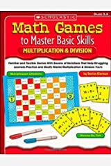 Math Games to Master Basic Skills: Multiplication & Division: Familiar and Flexible Games With Dozens of Variations That Help Struggling Learners ... Really Master Multiplication & Division Facts Paperback