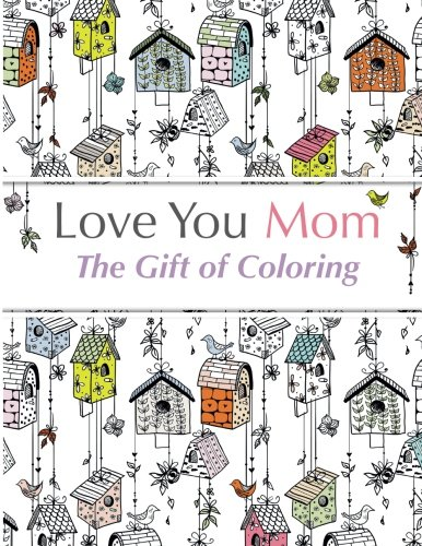 Love You Mom: The Gift Of Coloring
