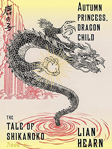 Read Online Autumn Princess, Dragon Child (Tale of the Shikanoko) pdf epub