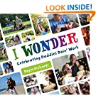 I Wonder: Celebrating Daddies Doin' Work