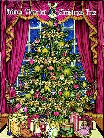 trim a victorian christmas tree darcy may 9780486405858 amazoncom books