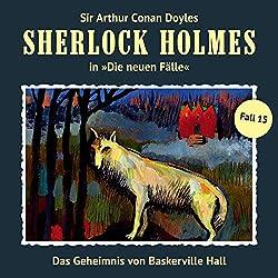 Das Geheimnis von Baskerville Hall (Sherlock Holmes - Die neuen Fälle 15)