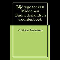 Bijdrage tot een Middel-en Oudnederlandsch woordenboek