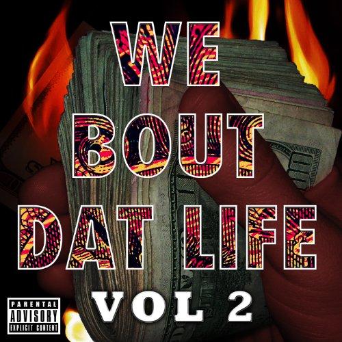 We Bout Dat Life Vol. 2 [Explicit]