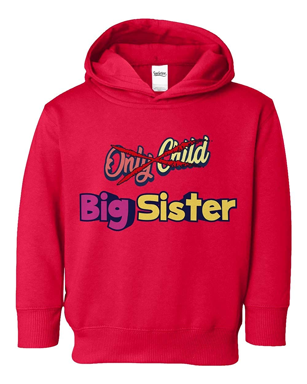 Societee from Only Child to Big Sister Girls Boys Toddler Hooded Sweatshirt