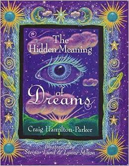 The Hidden Meaning Of Dreams Craig Hamilton Parker Steinar Lund
