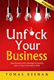 Unf*ck Your Business: Stop Business Self-Sabotage by Getting Clear on Your Core Values NOW