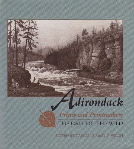 Adirondack Prints and Printmakers: The Call of the Wild (Adirondack (Adirondack Mountains New York Art)