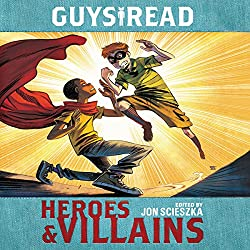 Guys Read: Heroes & Villains