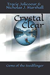 Crystal Clear: Gems of the Seedflinger (Reflections) Paperback