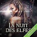 La nuit des elfes (La trilogie des elfes 2) Audiobook by Jean-Louis Fetjaine Narrated by Jean-Marie Fonbonne