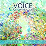 The Voice of Divine Love | Arlene Dayrit
