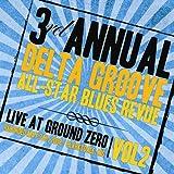 3rd Annual Delta Groove All-Star Blues Revue - Live At Ground Zero, Vol. 2