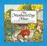 The Mother's Day Mice, Eve Bunting, 0812461592
