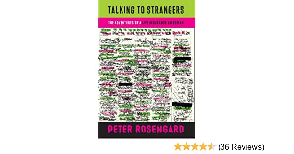 Talking To Strangers The Adventures Of A Life Insurance Salesman