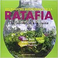 Les Plantes Medicinals De La Ratafia: Del laboratori a la cuina: 11 (Base Imatges)