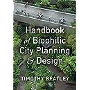 Handbook Of Biophilic City Planning Design Timothy Beatley 9781610916202 Books