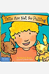 Tails Are Not for Pulling (Board Book) (Best Behavior Series) Kindle Edition