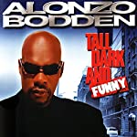Tall, Dark, and Funny | Alonzo Bodden