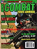 Guns Combat 2005 Annual Magazine WORLD'S BEST GUN CATALOG 242 PAGES One Weapon LMT AR15 Any Mission COMBAT GEAR ESSENTIALS M14 USA'S BATTLE RIFLE Optics or Iron?