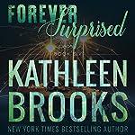 Forever Surprised: Forever Bluegrass, Book 6 | Kathleen Brooks