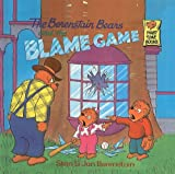 The Berenstain Bears and the Blame Game, Stan Berenstain and Jan Berenstain, 0780776054