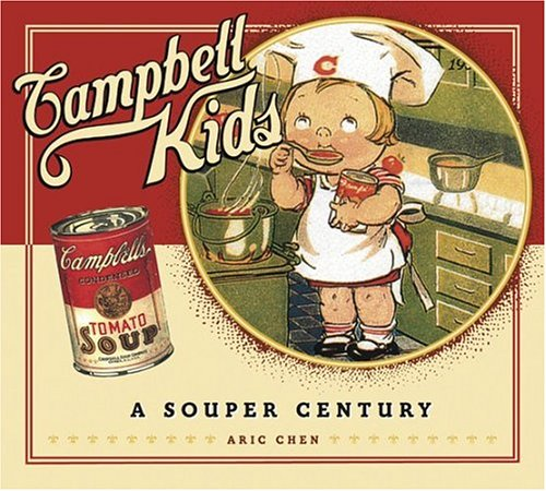 Campbell Kids: A Souper Century by Brand: Harry N. Abrams