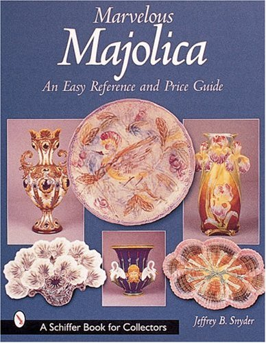 Download Marvelous Majolica: An Easy Reference and Price Guide (A Schiffer Book for Collectors) pdf