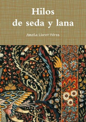 Download Hilos de seda y lana (Spanish Edition) pdf