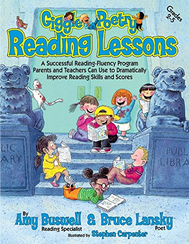 Giggle Poetry Reading Lessons: A Successful Reading-Fluency Program Parents and Teachers Can Use to Dramatically Improve Reading Skills and Scores (Reading Use Home)