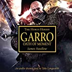 Garro: Oath of Moment: The Horus Heresy | James Swallow