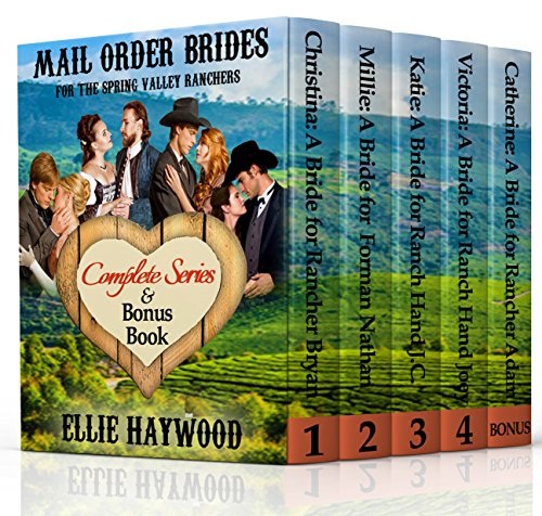 MAIL ORDER BRIDE: Mail Order Brides for the Spring Valley Ranchers Boxed Set: Clean Western Historical Romance Complete Series & Bonus