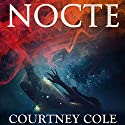 NOCTE Audiobook by Courtney Cole Narrated by Stephen Dexter, Simone Tetrault