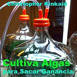 Cultiva Algas para Sacar Ganancia [Cultivating Algae for Profit]