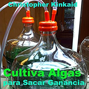 Cultiva Algas para Sacar Ganancia [Cultivating Algae for Profit] Audiobook