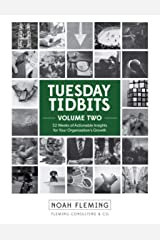 The Tuesday Tidbits - Volume Two: 52 Weeks of Actionable Insights for Your Organization's Growth Kindle Edition