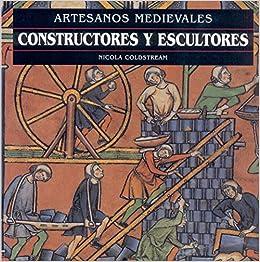 Constructores y Escultores - Artesanos Medievales (Spanish Edition) (Spanish) Paperback – April, 2001