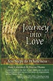 img - for Journey Into Love: Ten Steps to Wholeness book / textbook / text book